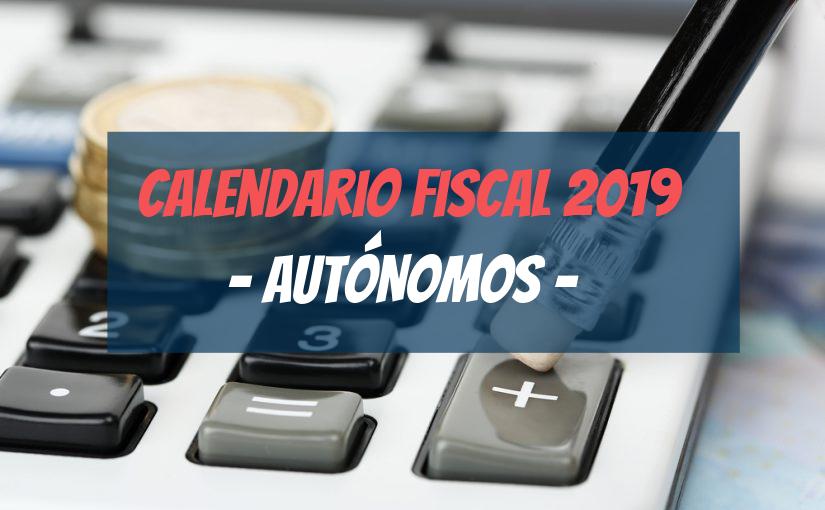 Calendario Fiscal 2019 Autonomos.Calendario Fiscal 2019 Para Autonomos
